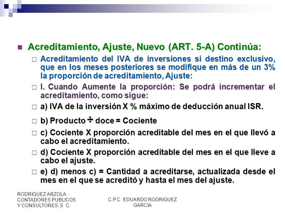 C.P.C. EDUARDO RODRIGUEZ GARCIA RODRIGUEZ ARZOLA CONTADORES PUBLICOS Y CONSULTORES, S. C. Acreditamiento, Ajuste, Nuevo (ART. 5-A): Acreditamiento, Aj
