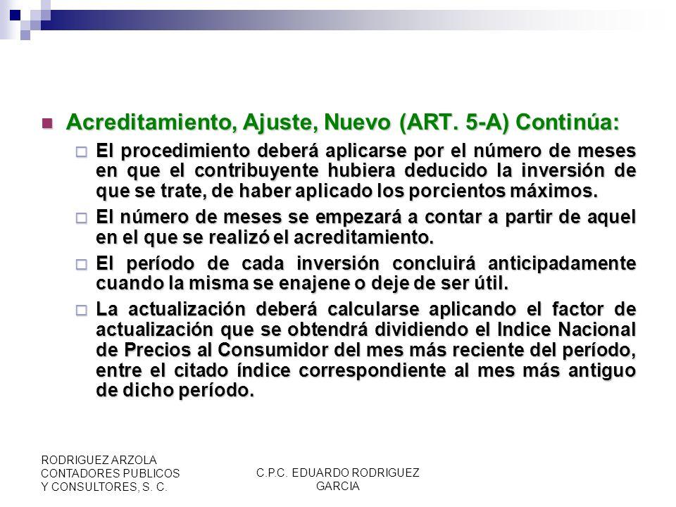 C.P.C. EDUARDO RODRIGUEZ GARCIA RODRIGUEZ ARZOLA CONTADORES PUBLICOS Y CONSULTORES, S. C. Acreditamiento, Ajuste, Nuevo (ART. 5-A) Continúa: Acreditam