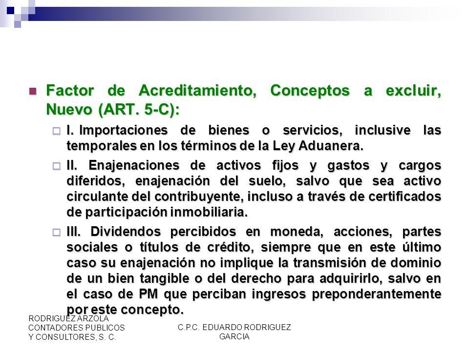 C.P.C. EDUARDO RODRIGUEZ GARCIA RODRIGUEZ ARZOLA CONTADORES PUBLICOS Y CONSULTORES, S. C. Acreditamiento del IVA de Inversiones, Opción, Nuevo (ART. 5