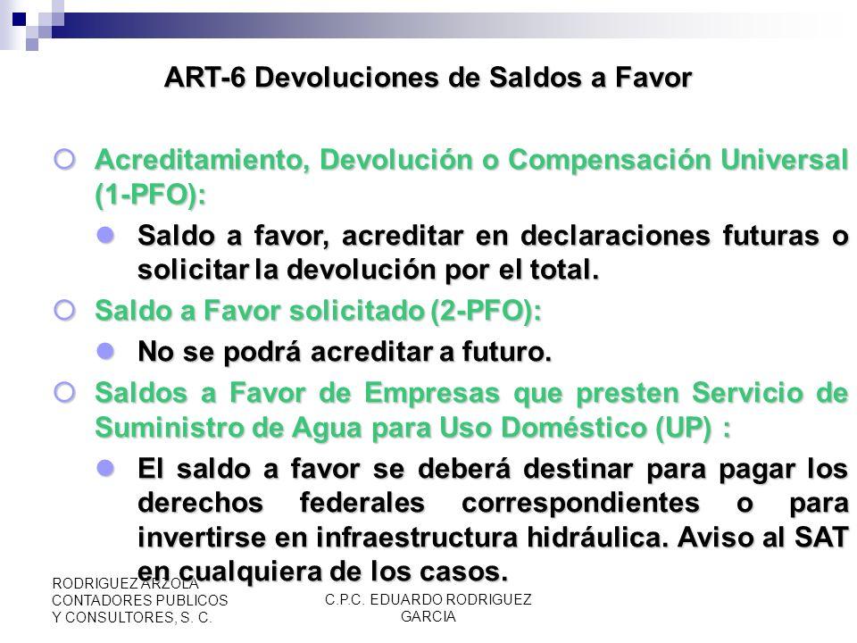 C.P.C. EDUARDO RODRIGUEZ GARCIA RODRIGUEZ ARZOLA CONTADORES PUBLICOS Y CONSULTORES, S. C. ART-5-D Declaración del Impuesto Se simplificó radicalmente