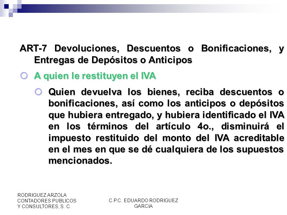C.P.C. EDUARDO RODRIGUEZ GARCIA RODRIGUEZ ARZOLA CONTADORES PUBLICOS Y CONSULTORES, S. C. ART-7 Devoluciones, Descuentos o Bonificaciones, y Entregas