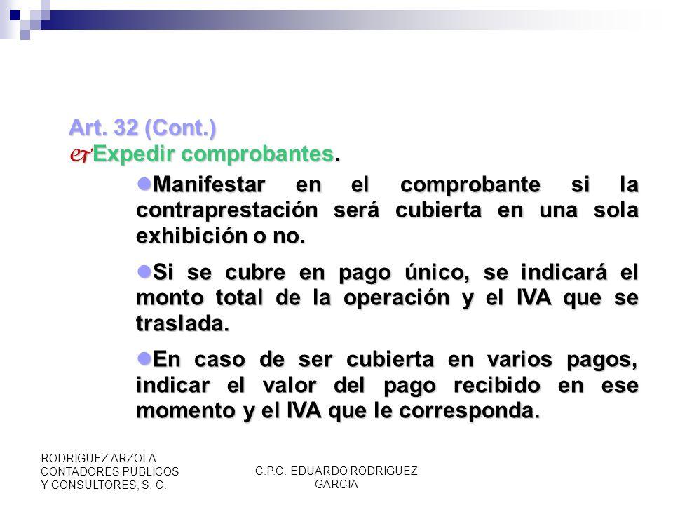 C.P.C. EDUARDO RODRIGUEZ GARCIA RODRIGUEZ ARZOLA CONTADORES PUBLICOS Y CONSULTORES, S. C. OBLIGACIONES DE CONTRIBUYENTES. Art. 32 Obligaciones Llevar
