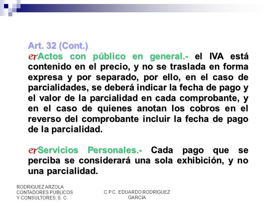 C.P.C. EDUARDO RODRIGUEZ GARCIA RODRIGUEZ ARZOLA CONTADORES PUBLICOS Y CONSULTORES, S. C. Art. 32 (Cont.) Requisitos de los comprobantes, Parcialidade