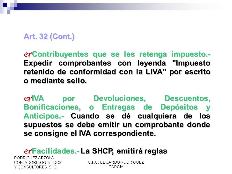 C.P.C. EDUARDO RODRIGUEZ GARCIA RODRIGUEZ ARZOLA CONTADORES PUBLICOS Y CONSULTORES, S. C. Art. 32 (Cont.) Actos con público en general.- el IVA está c