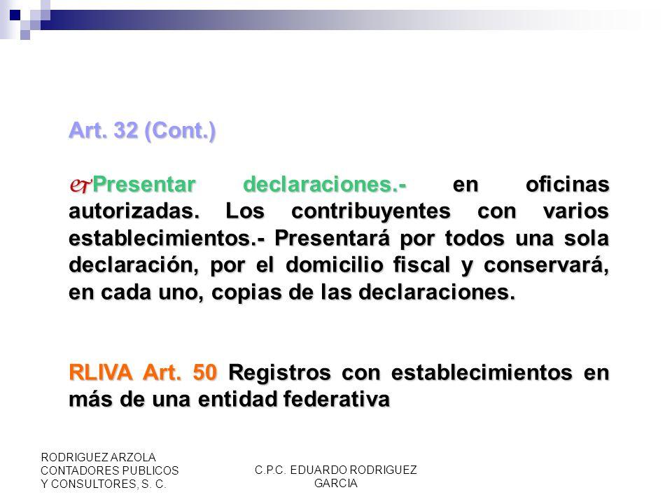 C.P.C. EDUARDO RODRIGUEZ GARCIA RODRIGUEZ ARZOLA CONTADORES PUBLICOS Y CONSULTORES, S. C. Art. 32 (Cont.) Contribuyentes que se les retenga impuesto.-