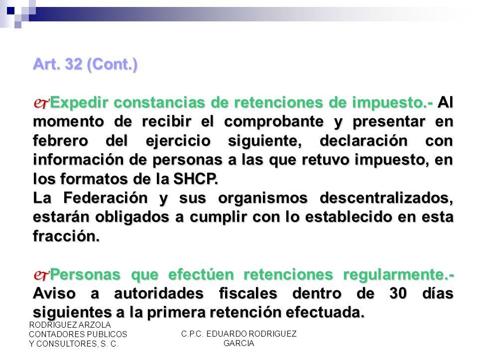 C.P.C. EDUARDO RODRIGUEZ GARCIA RODRIGUEZ ARZOLA CONTADORES PUBLICOS Y CONSULTORES, S. C. Art. 32 (Cont.) Presentar declaraciones.- en oficinas autori