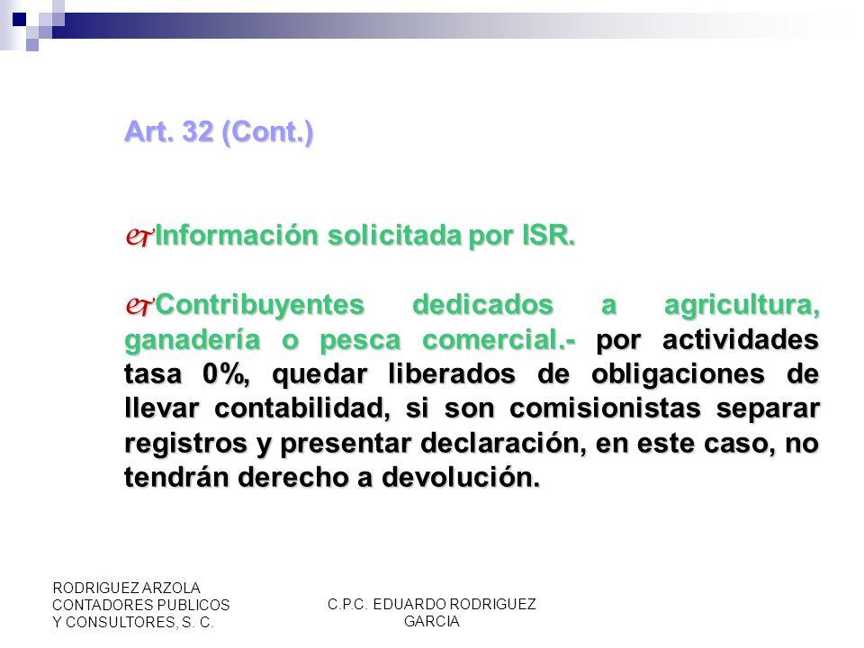 C.P.C. EDUARDO RODRIGUEZ GARCIA RODRIGUEZ ARZOLA CONTADORES PUBLICOS Y CONSULTORES, S. C. Art. 32 (Cont.) Expedir constancias de retenciones de impues