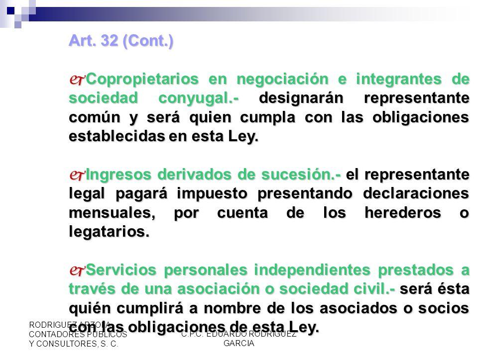 C.P.C. EDUARDO RODRIGUEZ GARCIA RODRIGUEZ ARZOLA CONTADORES PUBLICOS Y CONSULTORES, S. C. Art. 32 (Cont.) Información solicitada por ISR. Información