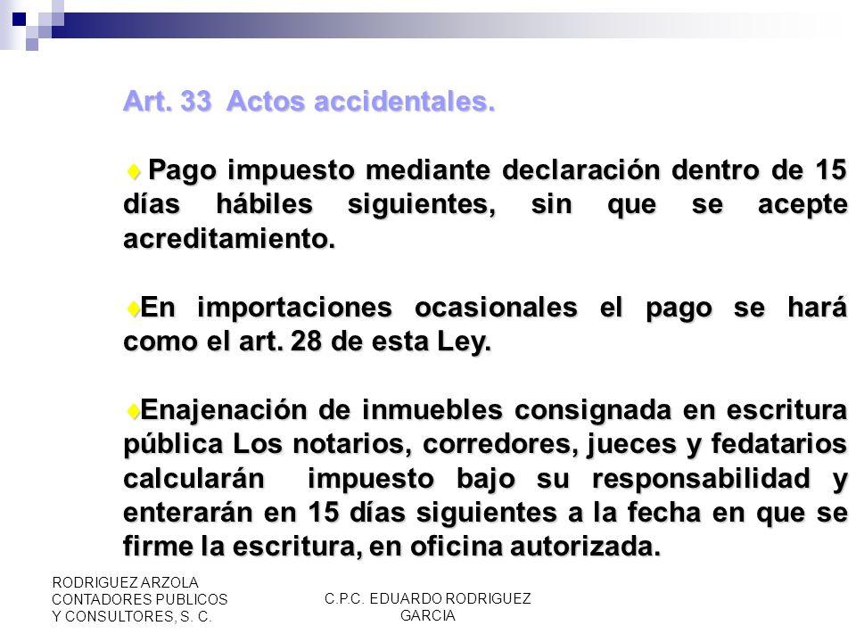 C.P.C. EDUARDO RODRIGUEZ GARCIA RODRIGUEZ ARZOLA CONTADORES PUBLICOS Y CONSULTORES, S. C. Art. 32 (Cont.) Copropietarios en negociación e integrantes