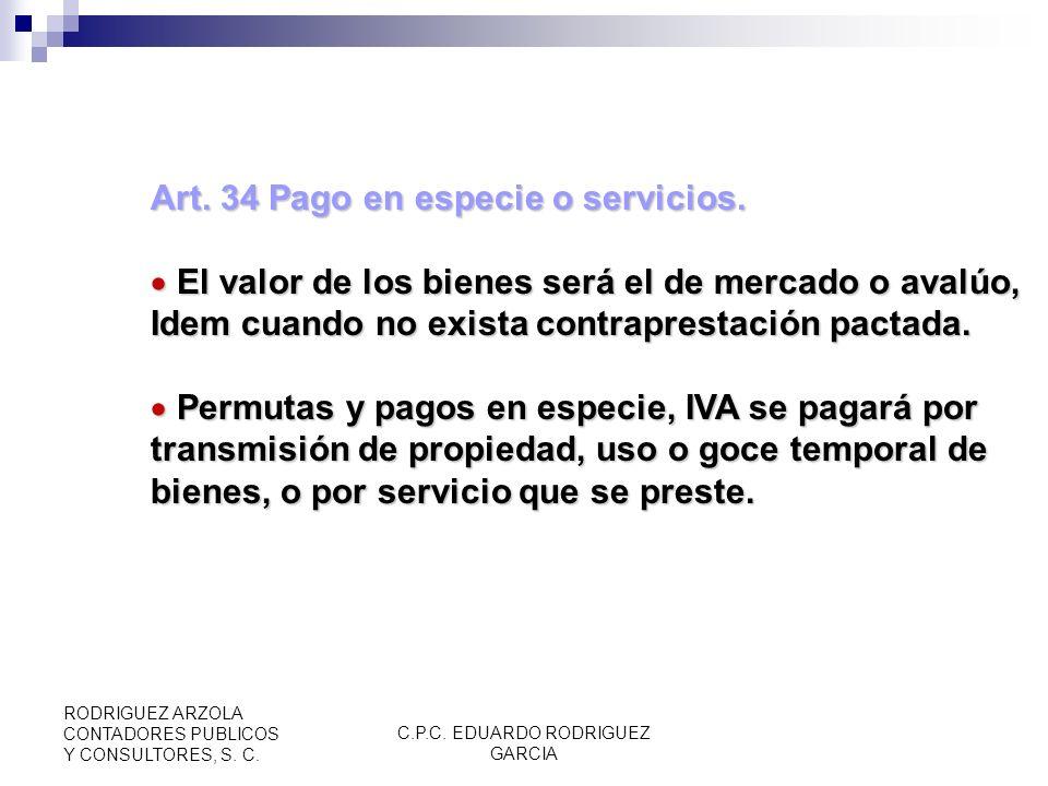 C.P.C. EDUARDO RODRIGUEZ GARCIA RODRIGUEZ ARZOLA CONTADORES PUBLICOS Y CONSULTORES, S. C. Art. 33 Actos accidentales. Pago impuesto mediante declaraci