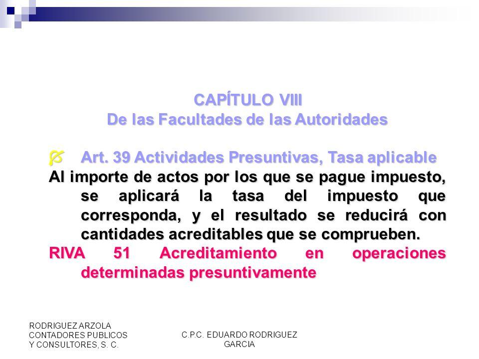 C.P.C. EDUARDO RODRIGUEZ GARCIA RODRIGUEZ ARZOLA CONTADORES PUBLICOS Y CONSULTORES, S. C. Art. 34 Pago en especie o servicios. El valor de los bienes