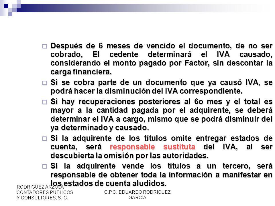 C.P.C. EDUARDO RODRIGUEZ GARCIA RODRIGUEZ ARZOLA CONTADORES PUBLICOS Y CONSULTORES, S. C. Las empresas de factoraje deberán especificar el número del