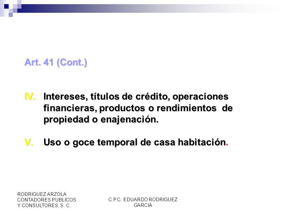 C.P.C. EDUARDO RODRIGUEZ GARCIA RODRIGUEZ ARZOLA CONTADORES PUBLICOS Y CONSULTORES, S. C. Art. 41 (Cont.) I.Actos que deban pagar IVA, excepto hospeda