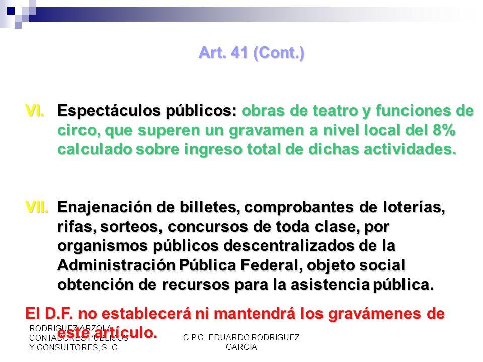 C.P.C. EDUARDO RODRIGUEZ GARCIA RODRIGUEZ ARZOLA CONTADORES PUBLICOS Y CONSULTORES, S. C. Art. 41 (Cont.) IV.Intereses, títulos de crédito, operacione