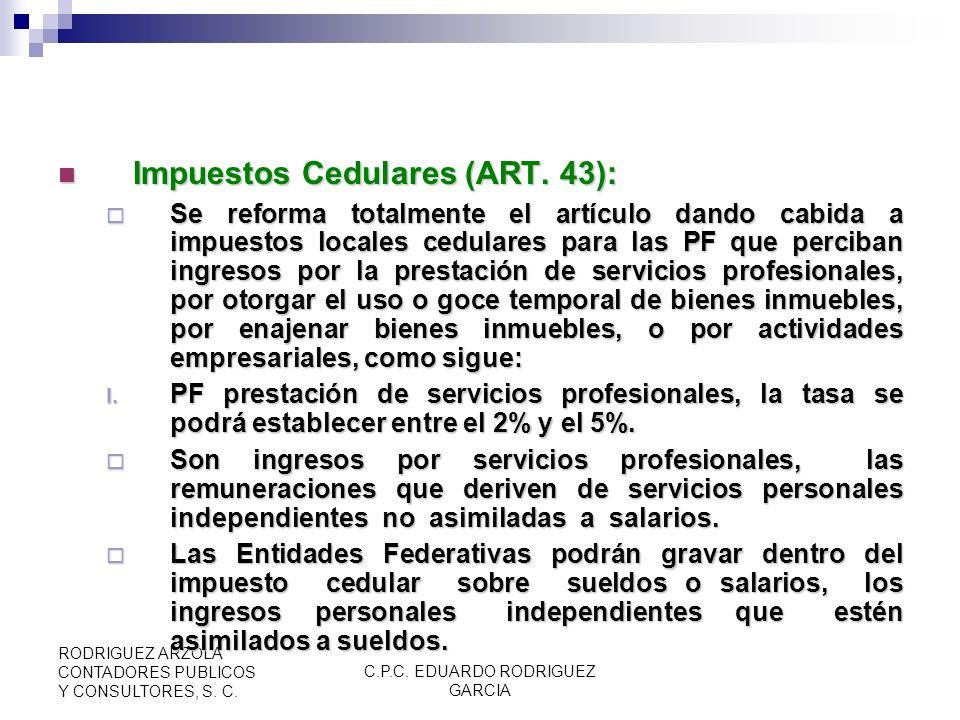 C.P.C. EDUARDO RODRIGUEZ GARCIA RODRIGUEZ ARZOLA CONTADORES PUBLICOS Y CONSULTORES, S. C. Art. 42 Impuestos Locales o municipales. Excepciones En ener