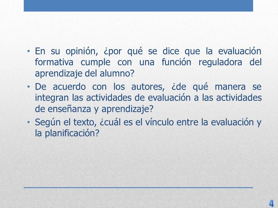 En su opinión, ¿por qué se dice que la evaluación formativa cumple con una función reguladora del aprendizaje del alumno.