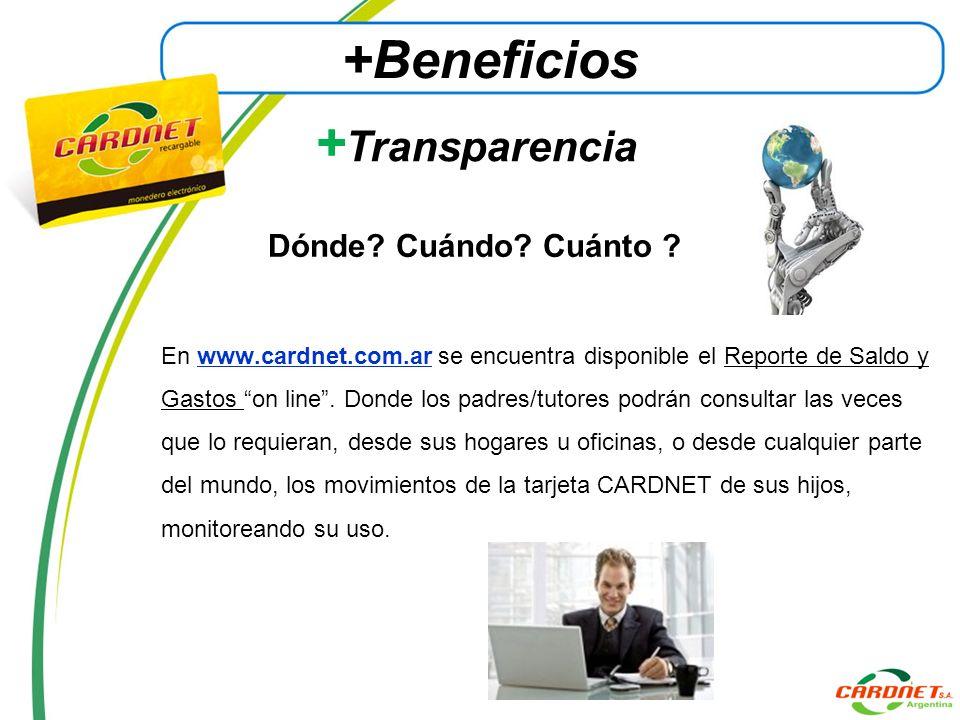 Dónde? Cuándo? Cuánto ? En www.cardnet.com.ar se encuentra disponible el Reporte de Saldo y Gastos on line. Donde los padres/tutores podrán consultar