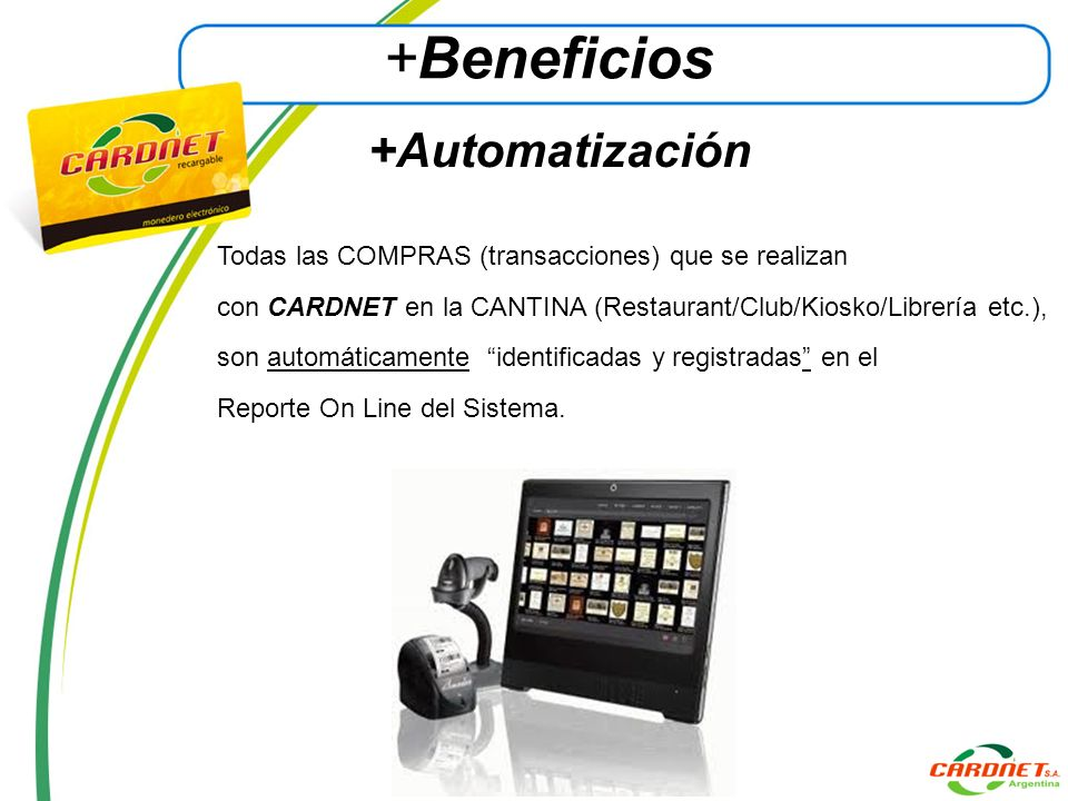 Todas las COMPRAS (transacciones) que se realizan con CARDNET en la CANTINA (Restaurant/Club/Kiosko/Librería etc.), son automáticamente identificadas