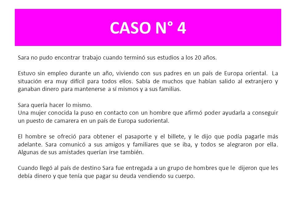CASO N° 5 Sonia comenzó como prostituta en un país latinoamericano cuando a los 14 años fue expulsada de su hogar.