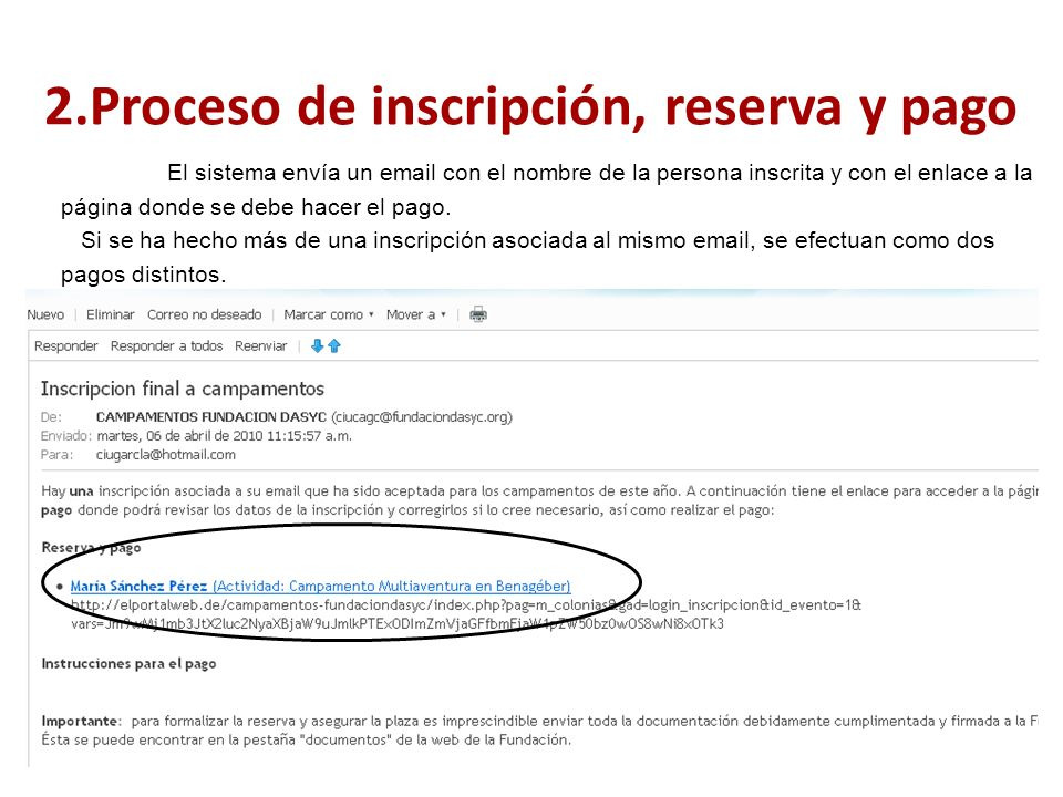 El sistema envía un email con el nombre de la persona inscrita y con el enlace a la página donde se debe hacer el pago.
