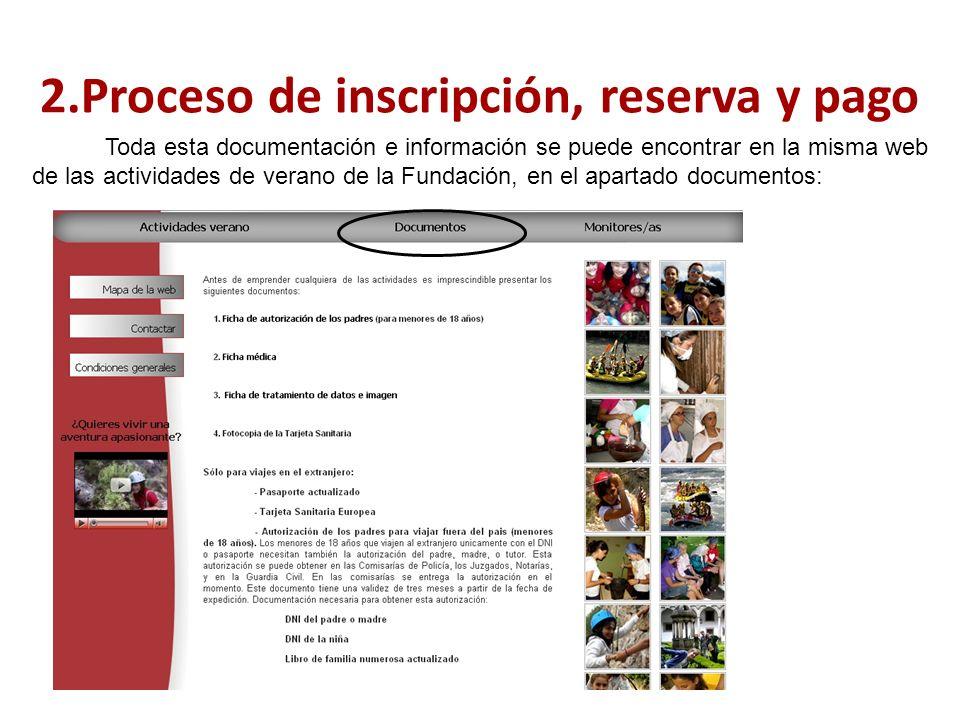 2.Proceso de inscripción, reserva y pago Toda esta documentación e información se puede encontrar en la misma web de las actividades de verano de la Fundación, en el apartado documentos: