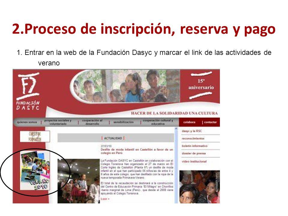 1. Entrar en la web de la Fundación Dasyc y marcar el link de las actividades de verano 2.Proceso de inscripción, reserva y pago