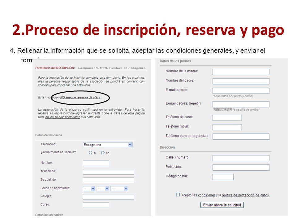 4. Rellenar la información que se solicita, aceptar las condiciones generales, y enviar el formulario. 2.Proceso de inscripción, reserva y pago