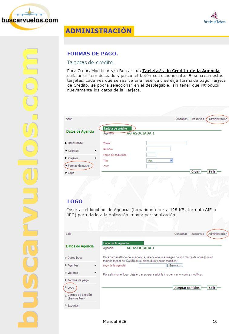 Manual B2B 10 FORMAS DE PAGO. Tarjetas de crédito. Para Crear, Modificar y/o Borrar la/s Tarjeta/s de Crédito de la Agencia señalar el ítem deseado y