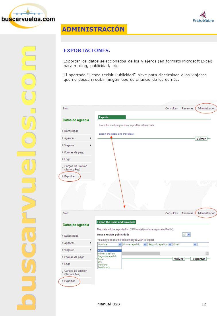 Manual B2B 12 EXPORTACIONES. Exportar los datos seleccionados de los Viajeros (en formato Microsoft Excel) para mailing, publicidad, etc. El apartado