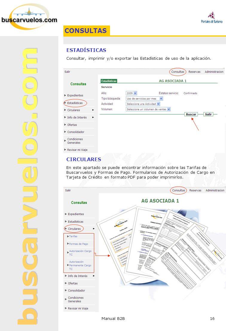 Manual B2B 16 ESTADÍSTICAS Consultar, imprimir y/o exportar las Estadísticas de uso de la aplicación. CIRCULARES En este apartado se puede encontrar i