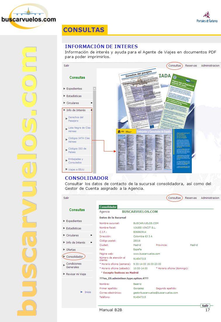 Manual B2B 17 INFORMACIÓN DE INTERES Información de interés y ayuda para el Agente de Viajes en documentos PDF para poder imprimirlos. CONSOLIDADOR Co