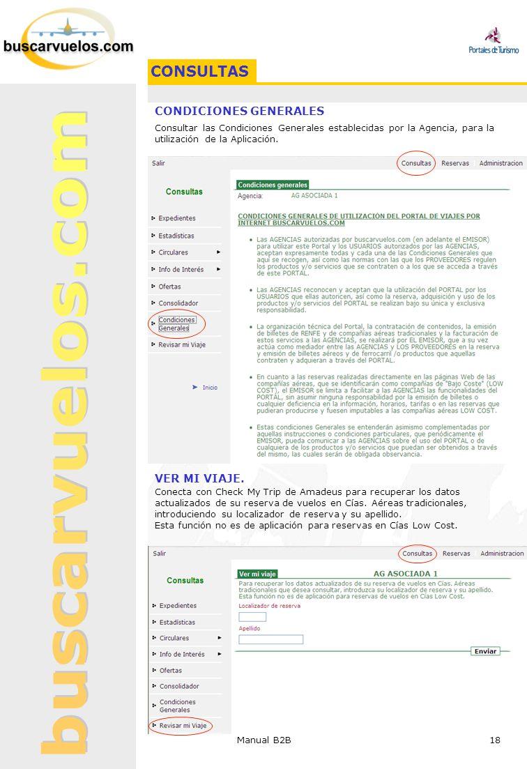 Manual B2B 18 CONDICIONES GENERALES Consultar las Condiciones Generales establecidas por la Agencia, para la utilización de la Aplicación. VER MI VIAJ