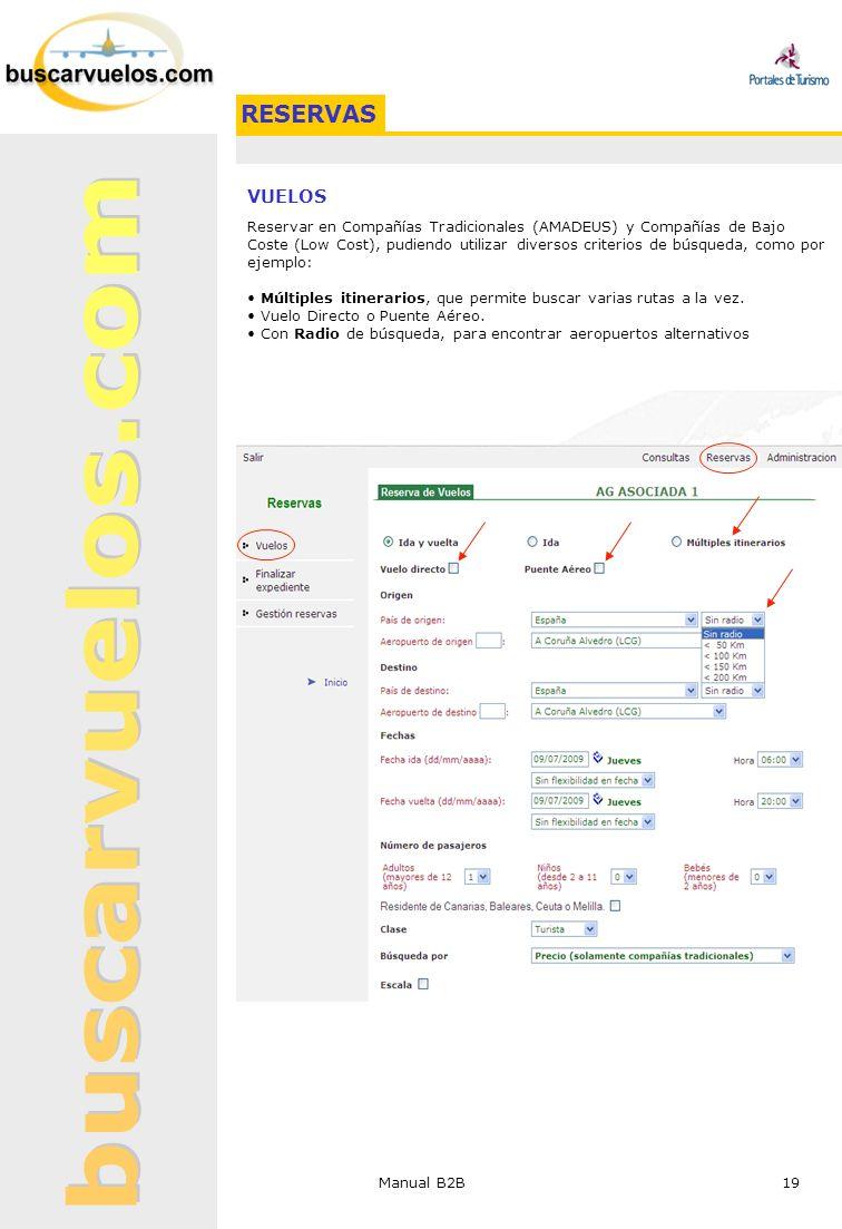 Manual B2B 19 RESERVAS VUELOS Reservar en Compañías Tradicionales (AMADEUS) y Compañías de Bajo Coste (Low Cost), pudiendo utilizar diversos criterios