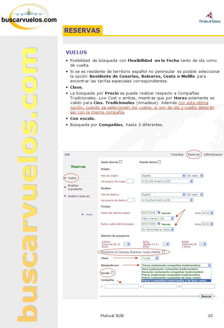 Manual B2B 20 VUELOS Posibilidad de búsqueda con Flexibilidad en la Fecha tanto de ida como de vuelta. Si se es residente de territorio español no pen