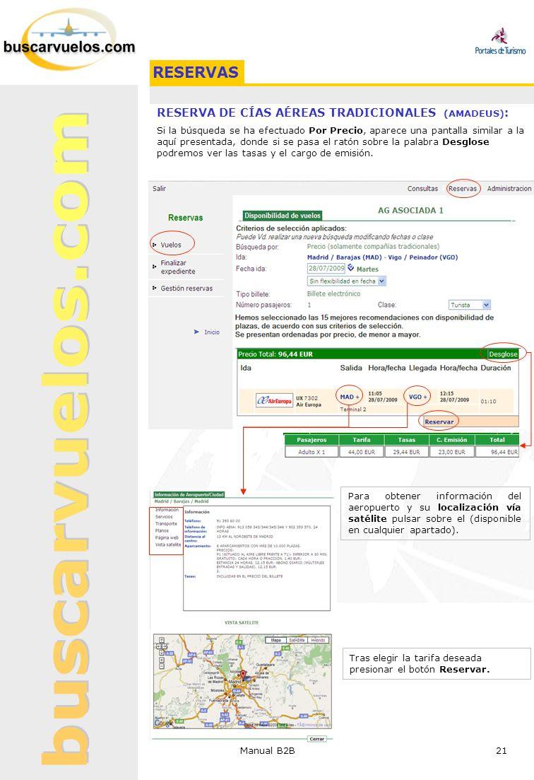 Manual B2B 21 RESERVA DE CÍAS AÉREAS TRADICIONALES (AMADEUS) : Si la búsqueda se ha efectuado Por Precio, aparece una pantalla similar a la aquí prese