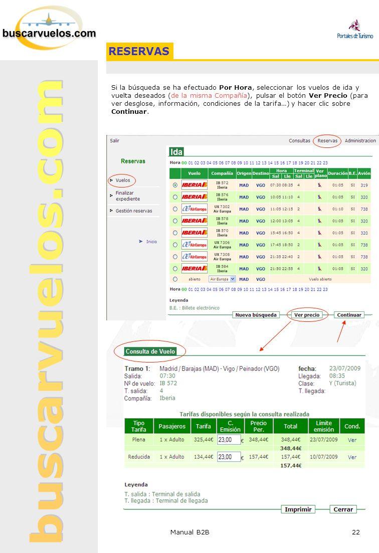 Manual B2B 22 Si la búsqueda se ha efectuado Por Hora, seleccionar los vuelos de ida y vuelta deseados (de la misma Compañía), pulsar el botón Ver Pre