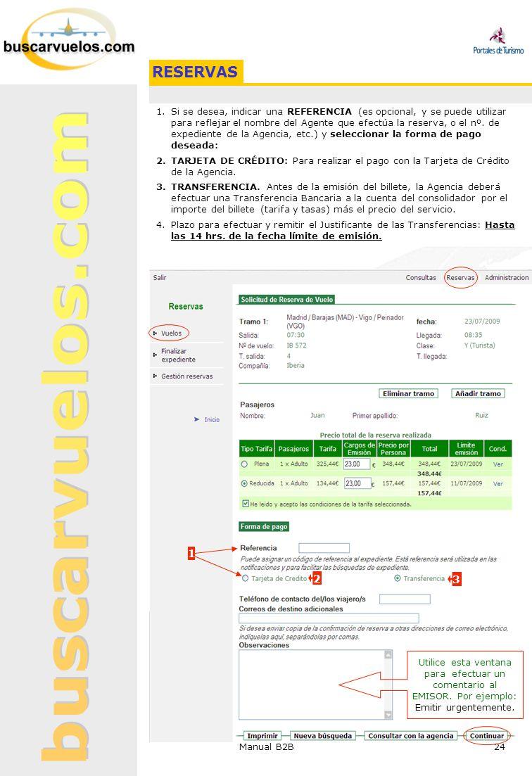 Manual B2B 24 1.Si se desea, indicar una REFERENCIA (es opcional, y se puede utilizar para reflejar el nombre del Agente que efectúa la reserva, o el