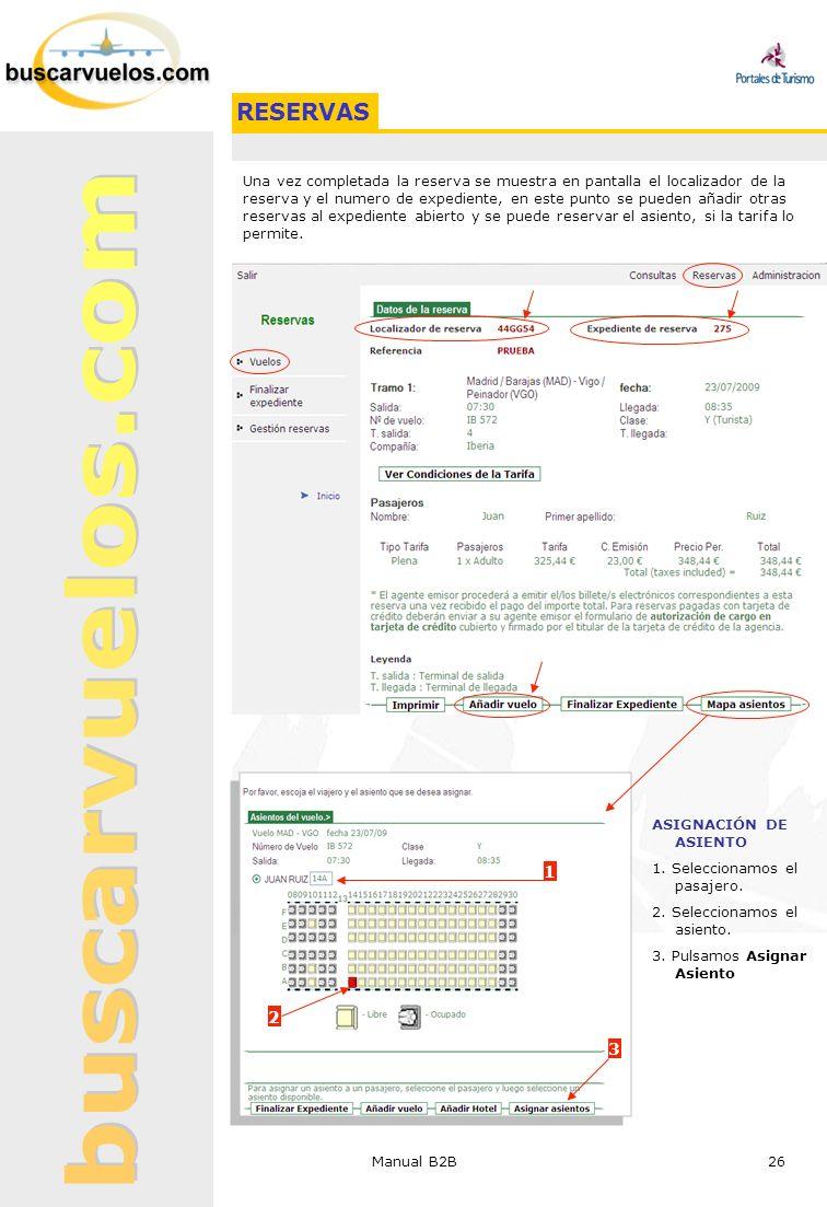 Manual B2B 26 Una vez completada la reserva se muestra en pantalla el localizador de la reserva y el numero de expediente, en este punto se pueden aña