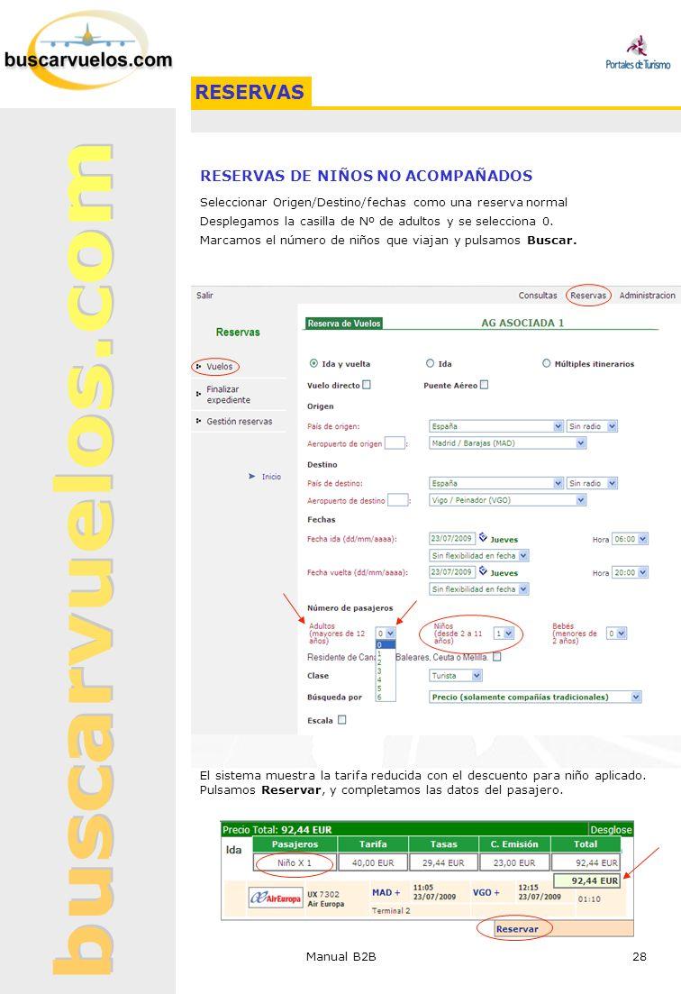 Manual B2B 28 RESERVAS DE NIÑOS NO ACOMPAÑADOS Seleccionar Origen/Destino/fechas como una reserva normal Desplegamos la casilla de Nº de adultos y se