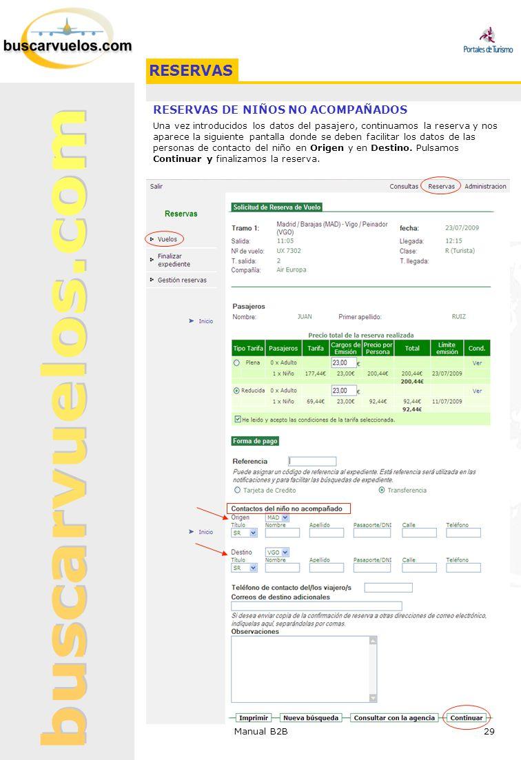 Manual B2B 29 RESERVAS DE NIÑOS NO ACOMPAÑADOS Una vez introducidos los datos del pasajero, continuamos la reserva y nos aparece la siguiente pantalla