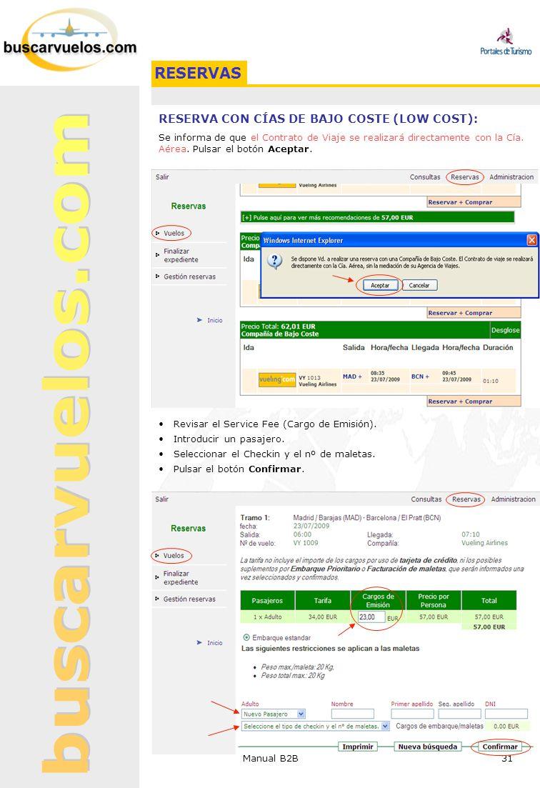 Manual B2B 31 RESERVA CON CÍAS DE BAJO COSTE (LOW COST): Se informa de que el Contrato de Viaje se realizará directamente con la Cía. Aérea. Pulsar el