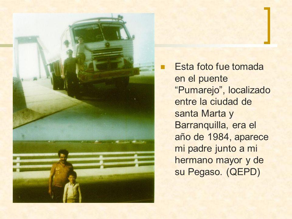 Esta foto fue tomada en el puente Pumarejo, localizado entre la ciudad de santa Marta y Barranquilla, era el año de 1984, aparece mi padre junto a mi