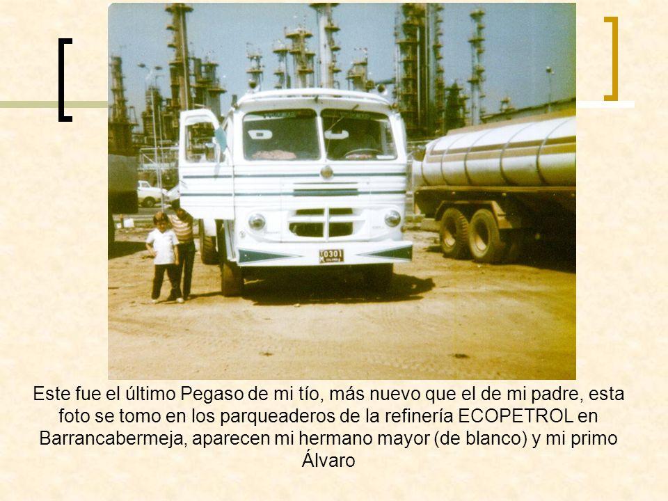 Este fue el último Pegaso de mi tío, más nuevo que el de mi padre, esta foto se tomo en los parqueaderos de la refinería ECOPETROL en Barrancabermeja,