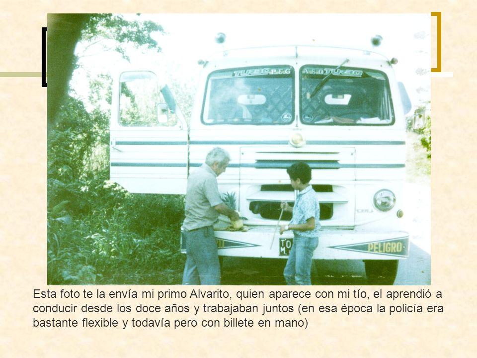 Esta foto te la envía mi primo Alvarito, quien aparece con mi tío, el aprendió a conducir desde los doce años y trabajaban juntos (en esa época la pol