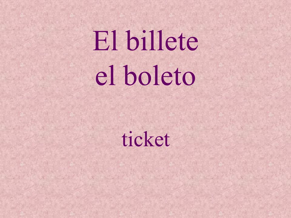 El billete el boleto ticket