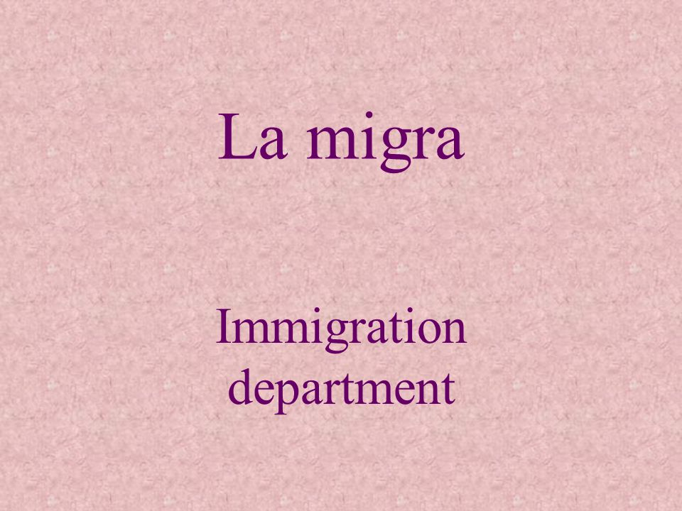 La migra Immigration department