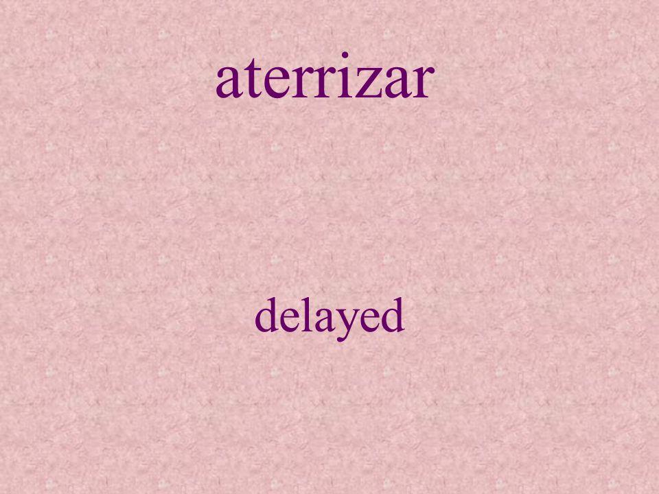 aterrizar delayed