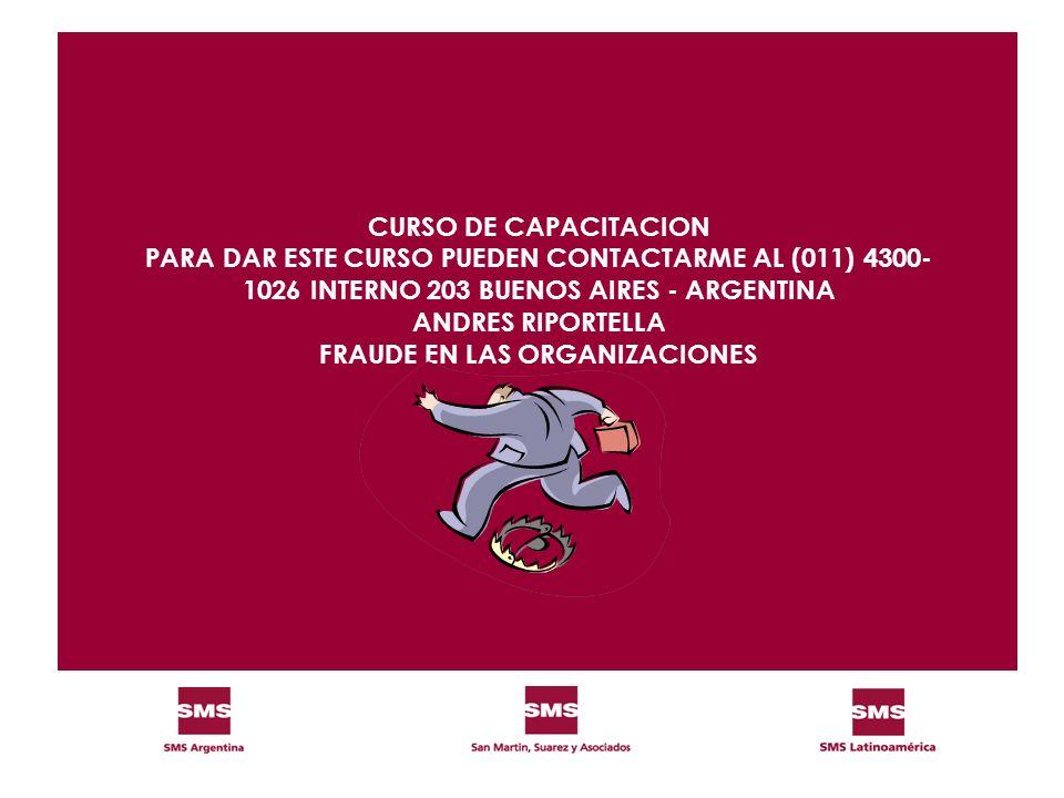 CURSO DE CAPACITACION PARA DAR ESTE CURSO PUEDEN CONTACTARME AL (011) 4300- 1026 INTERNO 203 BUENOS AIRES - ARGENTINA ANDRES RIPORTELLA FRAUDE EN LAS