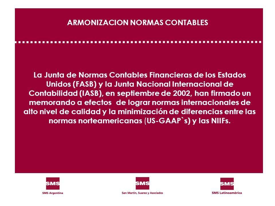 ARMONIZACION NORMAS CONTABLES La Junta de Normas Contables Financieras de los Estados Unidos (FASB) y la Junta Nacional Internacional de Contabilidad