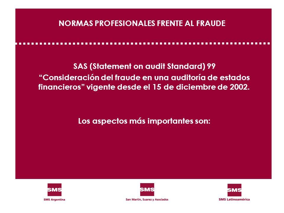 NORMAS PROFESIONALES FRENTE AL FRAUDE SAS (Statement on audit Standard) 99 Consideración del fraude en una auditoría de estados financieros vigente de